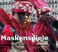 Maskenspiele in Venedig,  © Copyright 2001